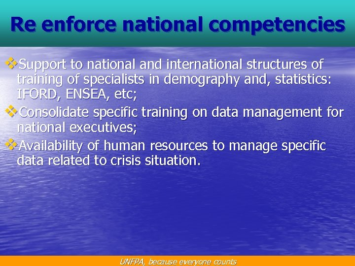 Re enforce national competencies v. Support to national and international structures of training of