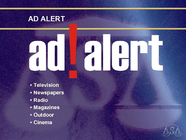 AD ALERT § Television § Newspapers § Radio § Magazines § Outdoor § Cinema