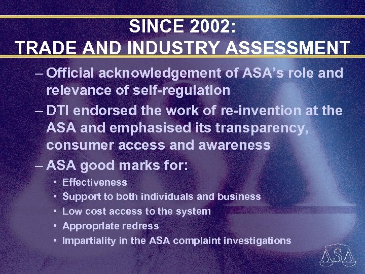 SINCE 2002: TRADE AND INDUSTRY ASSESSMENT – Official acknowledgement of ASA's role and relevance