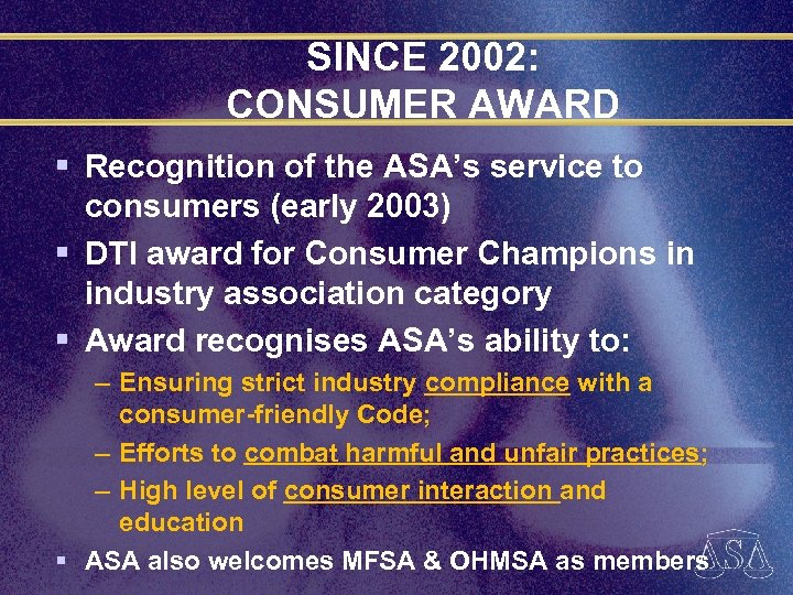 SINCE 2002: CONSUMER AWARD § Recognition of the ASA's service to consumers (early 2003)