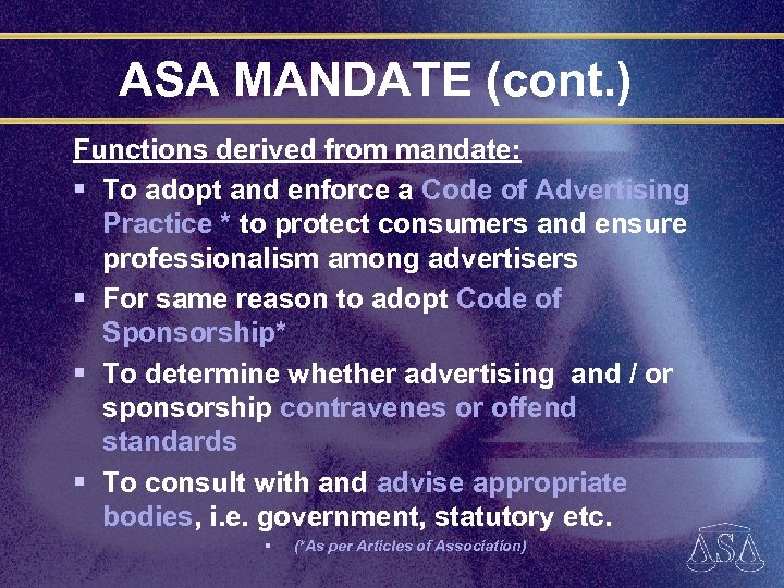 ASA MANDATE (cont. ) Functions derived from mandate: § To adopt and enforce a