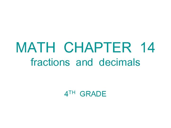 MATH CHAPTER 14 fractions and decimals 4 TH GRADE