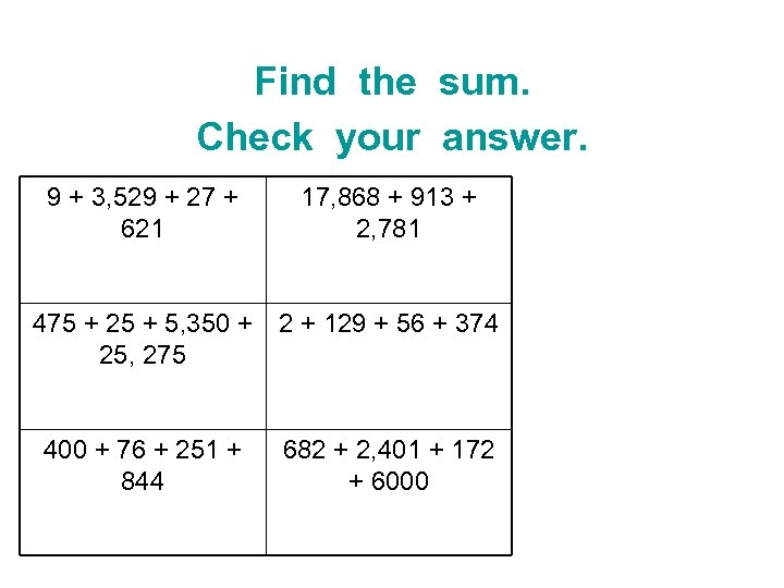 Find the sum. Check your answer. 9 + 3, 529 + 27 + 621