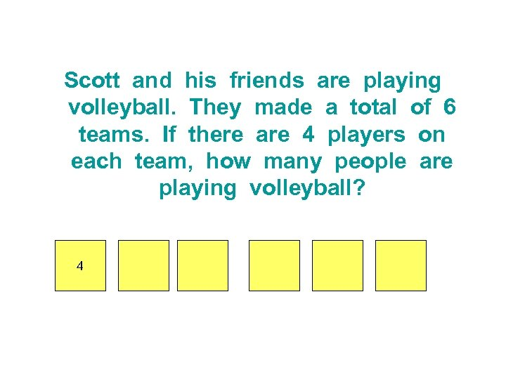 Scott and his friends are playing volleyball. They made a total of 6 teams.