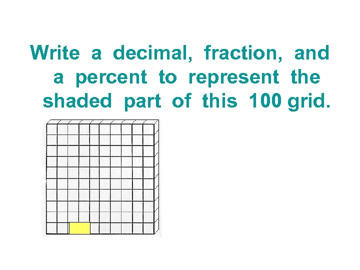 Write a decimal, fraction, and a percent to represent the shaded part of this
