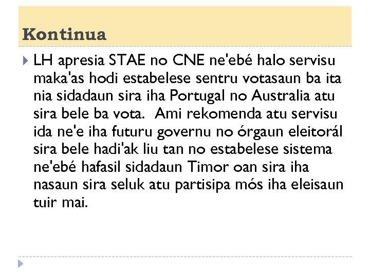 Kontinua LH apresia STAE no CNE ne'ebé halo servisu maka'as hodi estabelese sentru votasaun