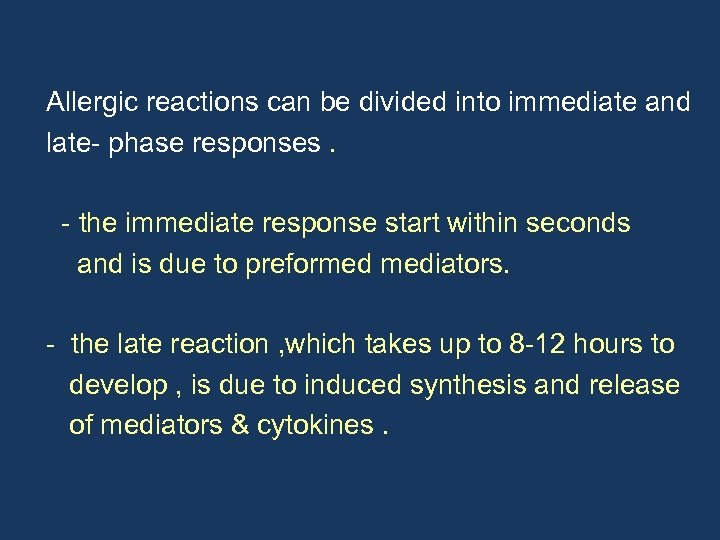 Allergic reactions can be divided into immediate and late- phase responses. - the immediate