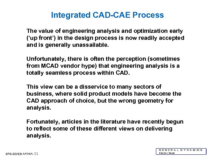 Integrated CAD-CAE Process The value of engineering analysis and optimization early ('up front') in