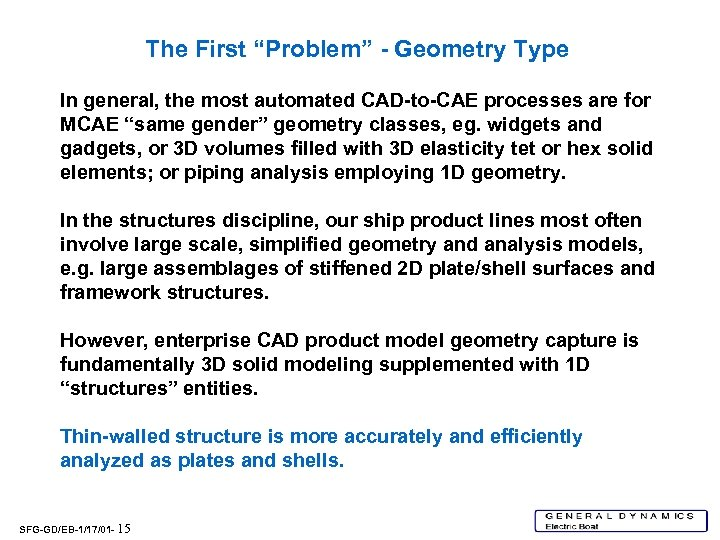 """The First """"Problem"""" - Geometry Type In general, the most automated CAD-to-CAE processes are"""