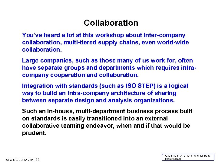 Collaboration You've heard a lot at this workshop about inter-company collaboration, multi-tiered supply chains,