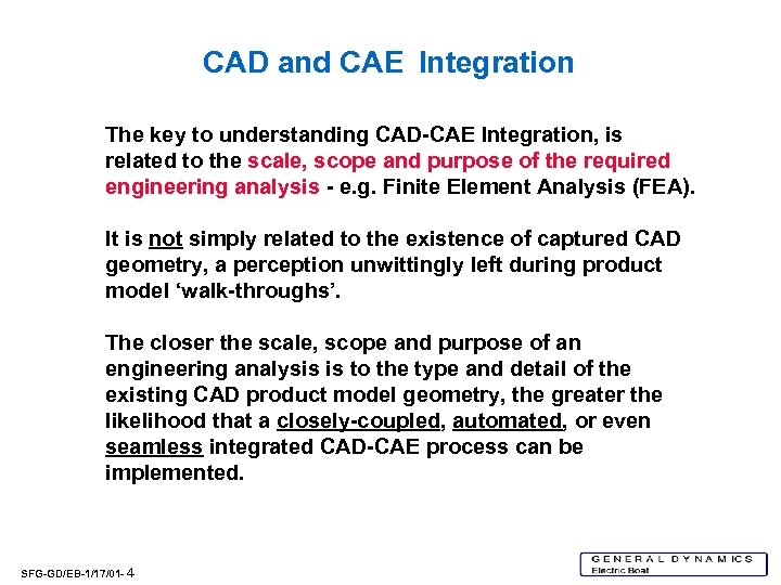 CAD and CAE Integration The key to understanding CAD-CAE Integration, is related to the