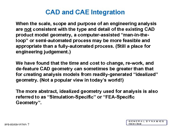 CAD and CAE Integration When the scale, scope and purpose of an engineering analysis