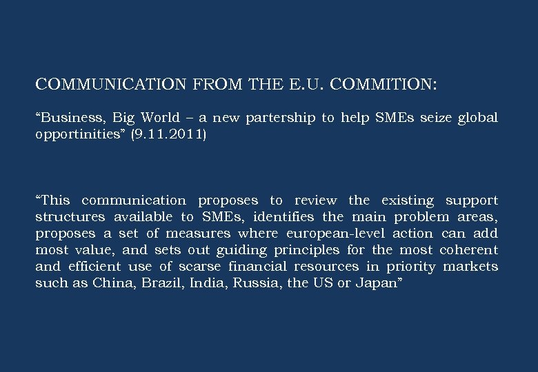 "COMMUNICATION FROM THE E. U. COMMITION: ""Business, Big World – a new partership to"