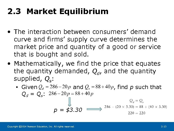2. 3 Market Equilibrium • The interaction between consumers' demand curve and firms' supply