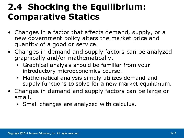 2. 4 Shocking the Equilibrium: Comparative Statics • Changes in a factor that affects
