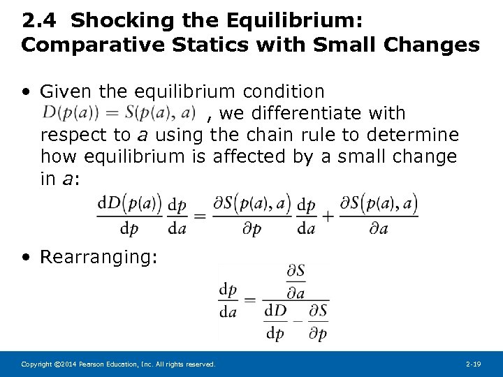 2. 4 Shocking the Equilibrium: Comparative Statics with Small Changes • Given the equilibrium