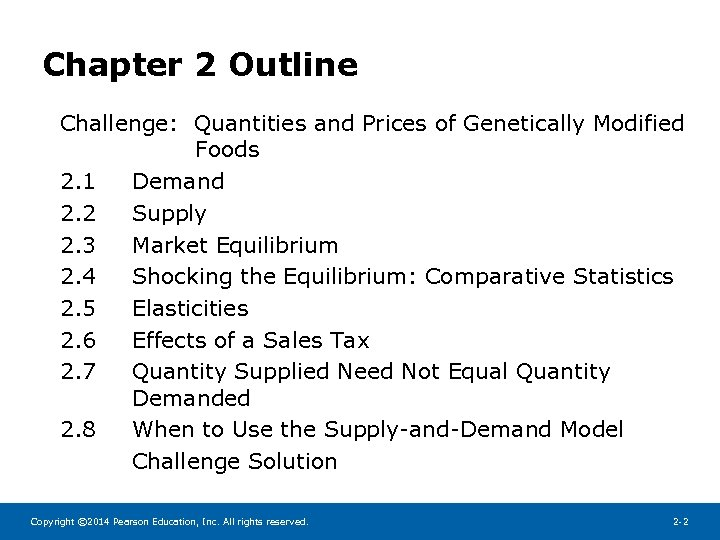 Chapter 2 Outline Challenge: Quantities and Prices of Genetically Modified Foods 2. 1 Demand