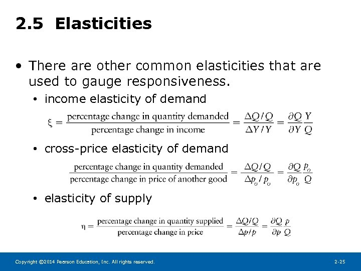 2. 5 Elasticities • There are other common elasticities that are used to gauge