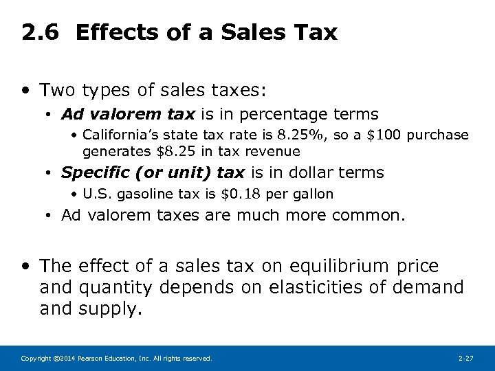 2. 6 Effects of a Sales Tax • Two types of sales taxes: •