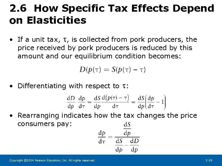 2. 6 How Specific Tax Effects Depend on Elasticities • If a unit tax,
