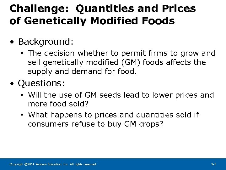 Challenge: Quantities and Prices of Genetically Modified Foods • Background: • The decision whether