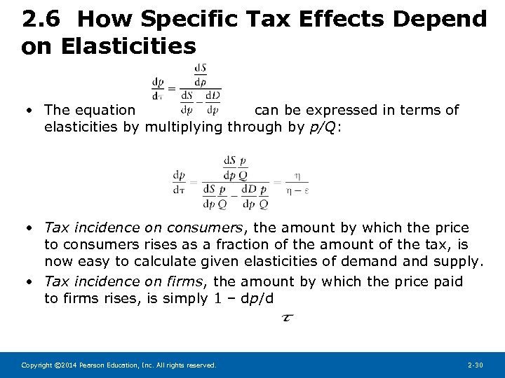 2. 6 How Specific Tax Effects Depend on Elasticities • The equation can be