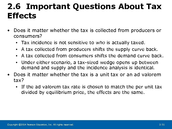 2. 6 Important Questions About Tax Effects • Does it matter whether the tax
