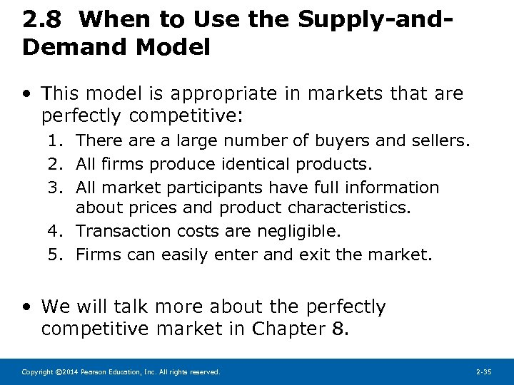 2. 8 When to Use the Supply-and. Demand Model • This model is appropriate