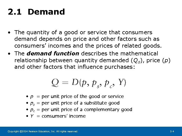 2. 1 Demand • The quantity of a good or service that consumers demand
