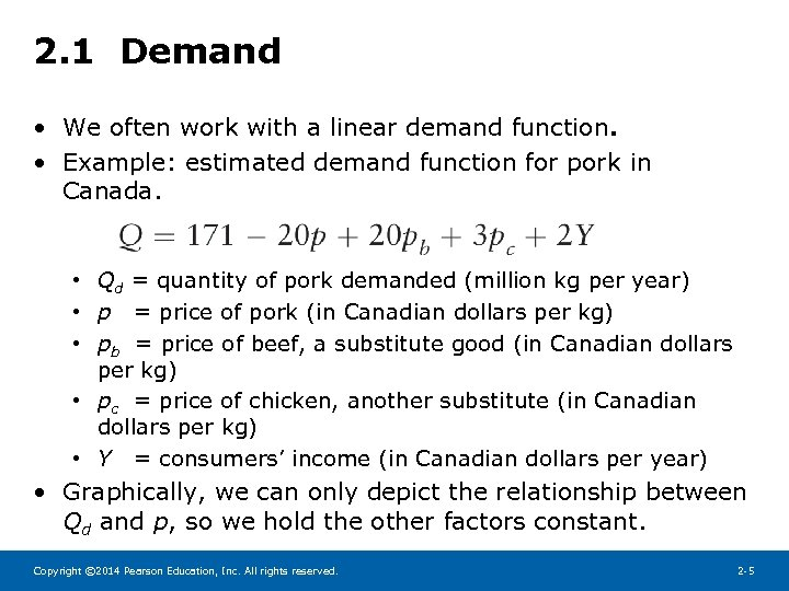 2. 1 Demand • We often work with a linear demand function. • Example: