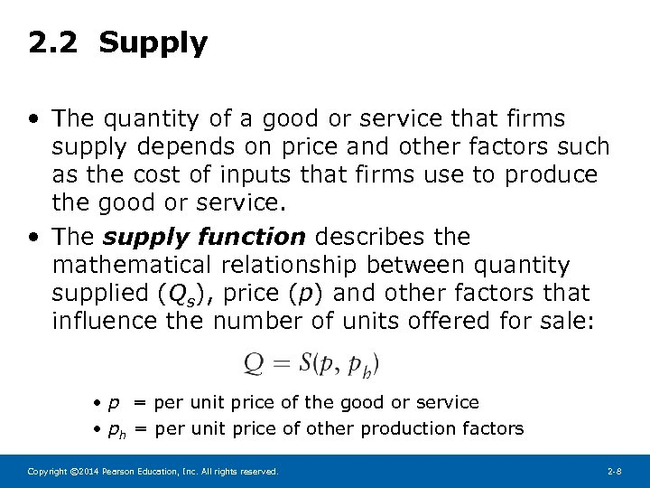 2. 2 Supply • The quantity of a good or service that firms supply
