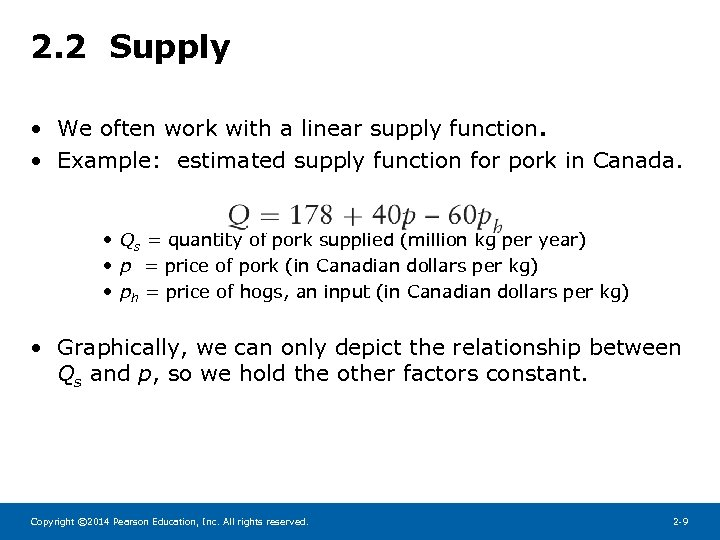 2. 2 Supply • We often work with a linear supply function. • Example: