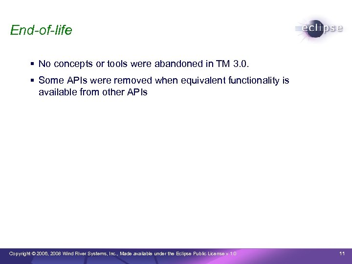 End-of-life No concepts or tools were abandoned in TM 3. 0. Some APIs were