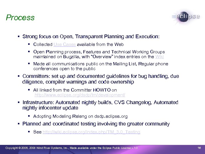 Process Strong focus on Open, Transparent Planning and Execution: Collected Use Cases available from