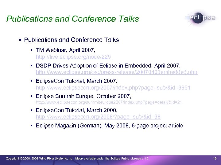 Publications and Conference Talks TM Webinar, April 2007, http: //live. eclipse. org/node/229 DSDP Drives