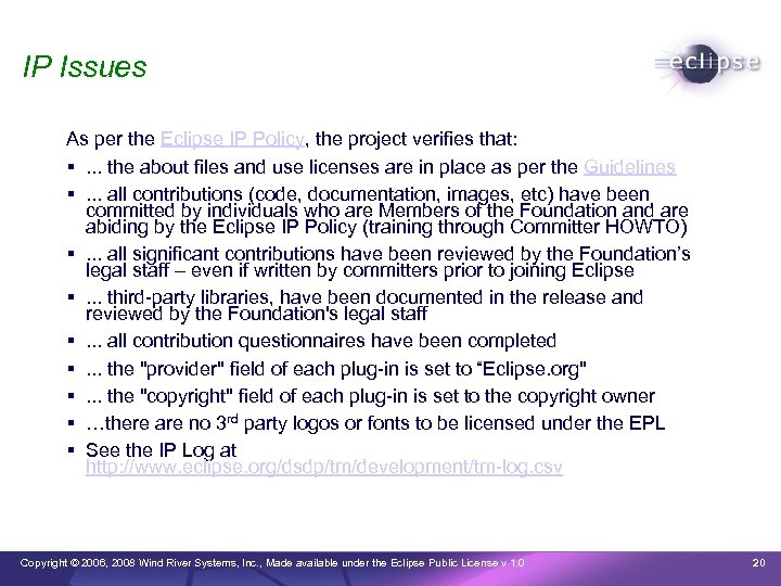 IP Issues As per the Eclipse IP Policy, the project verifies that: . .