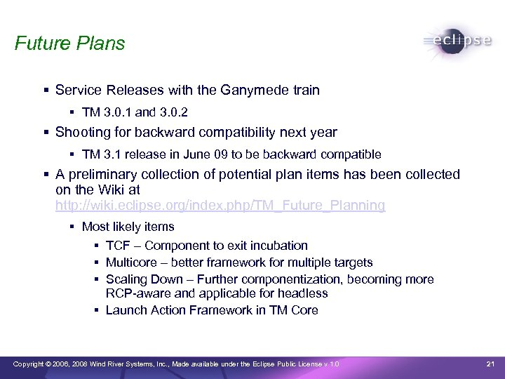 Future Plans Service Releases with the Ganymede train TM 3. 0. 1 and 3.