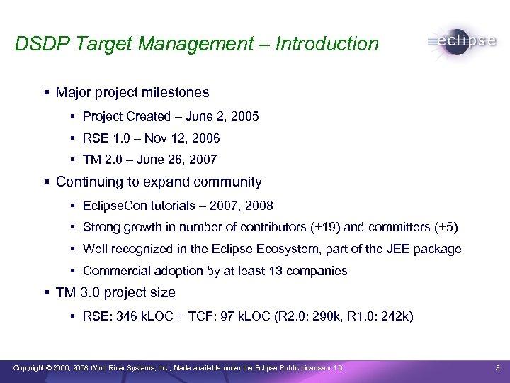 DSDP Target Management – Introduction Major project milestones Project Created – June 2, 2005
