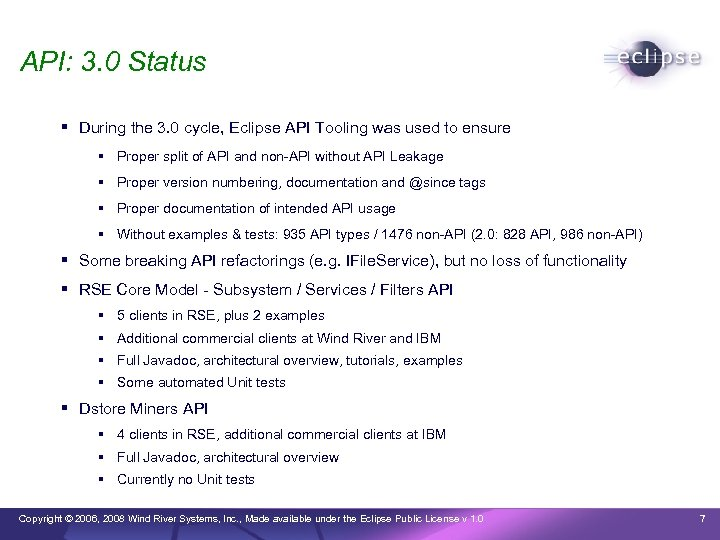 API: 3. 0 Status During the 3. 0 cycle, Eclipse API Tooling was used