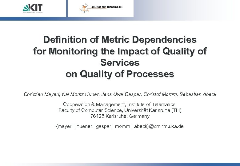 Definition of Metric Dependencies for Monitoring the Impact of Quality of Services on Quality