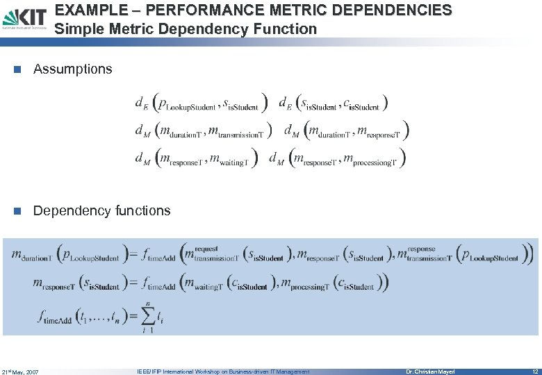 EXAMPLE – PERFORMANCE METRIC DEPENDENCIES Simple Metric Dependency Function n Assumptions n Dependency functions