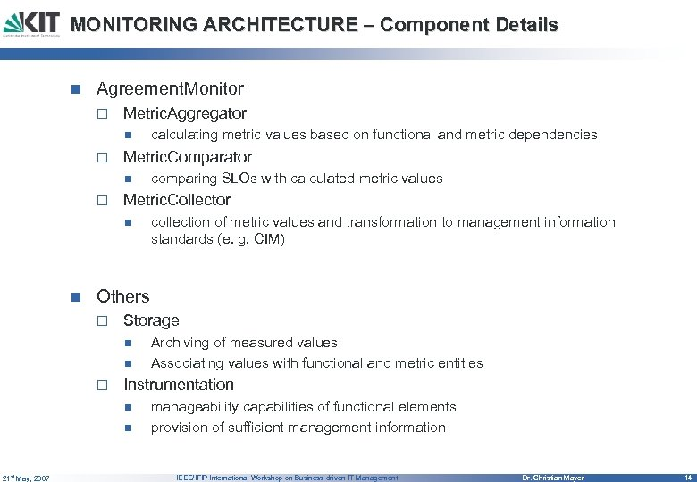 MONITORING ARCHITECTURE – Component Details n Agreement. Monitor o Metric. Aggregator n o Metric.