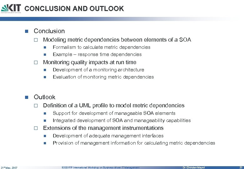 CONCLUSION AND OUTLOOK n Conclusion o Modeling metric dependencies between elements of a SOA