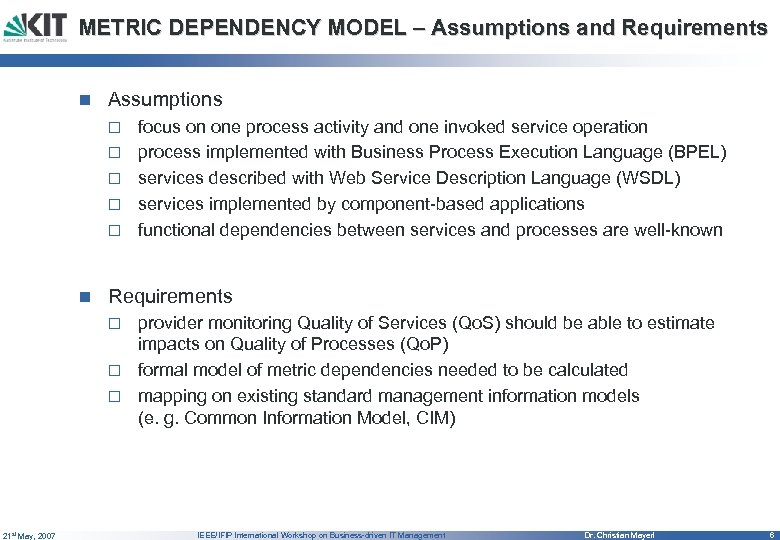 METRIC DEPENDENCY MODEL – Assumptions and Requirements n Assumptions o o o focus on