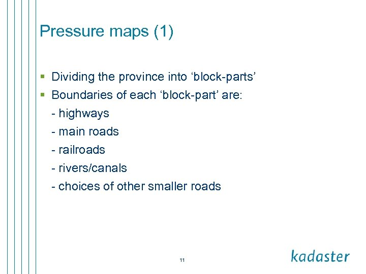 Pressure maps (1) § Dividing the province into 'block-parts' § Boundaries of each 'block-part'