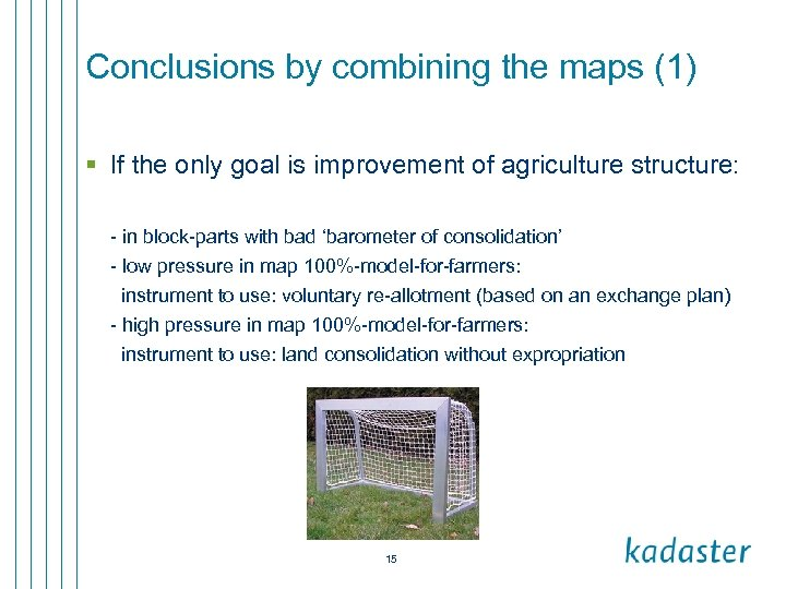 Conclusions by combining the maps (1) § If the only goal is improvement of