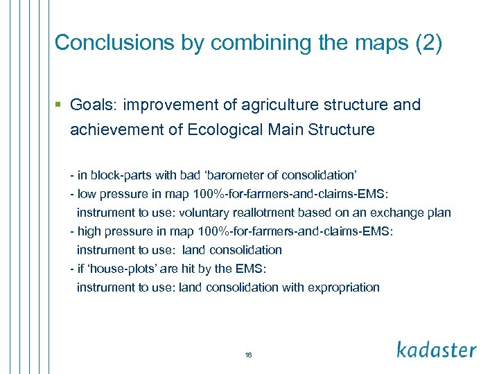 Conclusions by combining the maps (2) § Goals: improvement of agriculture structure and achievement
