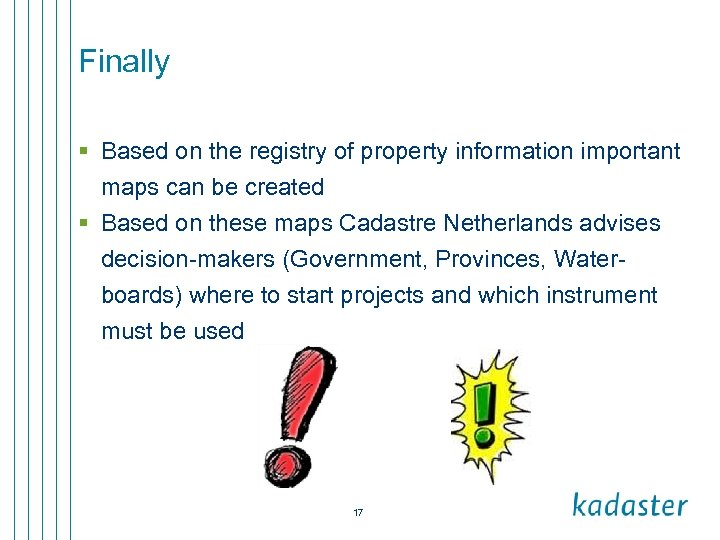 Finally § Based on the registry of property information important maps can be created