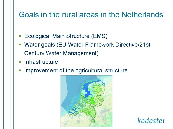 Goals in the rural areas in the Netherlands § Ecological Main Structure (EMS) §