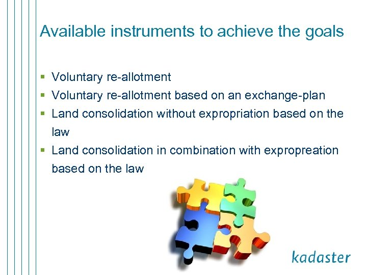 Available instruments to achieve the goals § Voluntary re-allotment based on an exchange-plan §